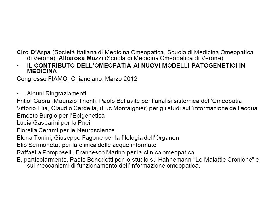 Ciro DArpa (Società Italiana di Medicina Omeopatica, Scuola di Medicina Omeopatica di Verona), Albarosa Mazzi (Scuola di Medicina Omeopatica di Verona