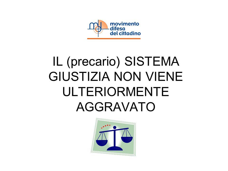 IL (precario) SISTEMA GIUSTIZIA NON VIENE ULTERIORMENTE AGGRAVATO