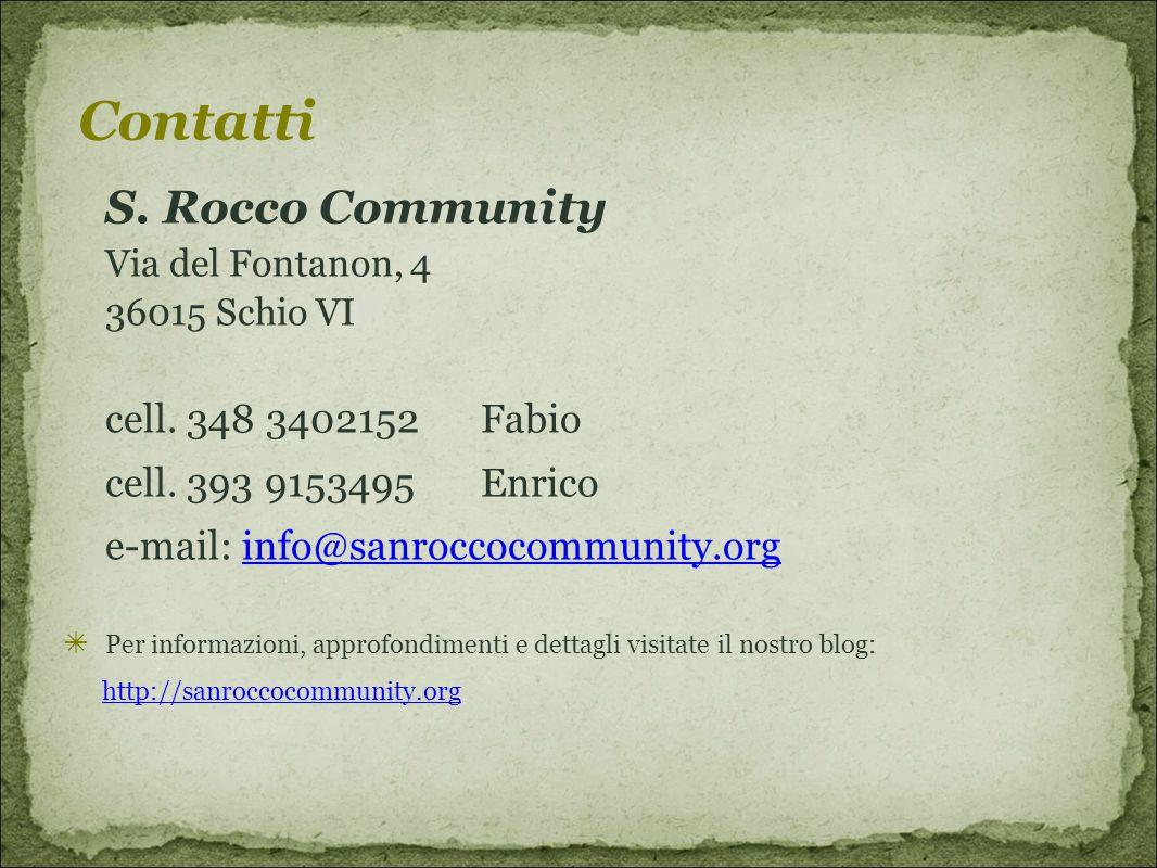 S.Rocco Community Via del Fontanon, 4 36015 Schio VI cell.