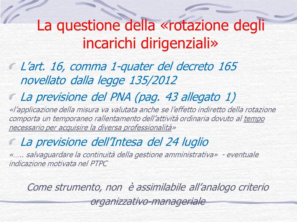 La questione della «rotazione degli incarichi dirigenziali» Lart. 16, comma 1-quater del decreto 165 novellato dalla legge 135/2012 La previsione del
