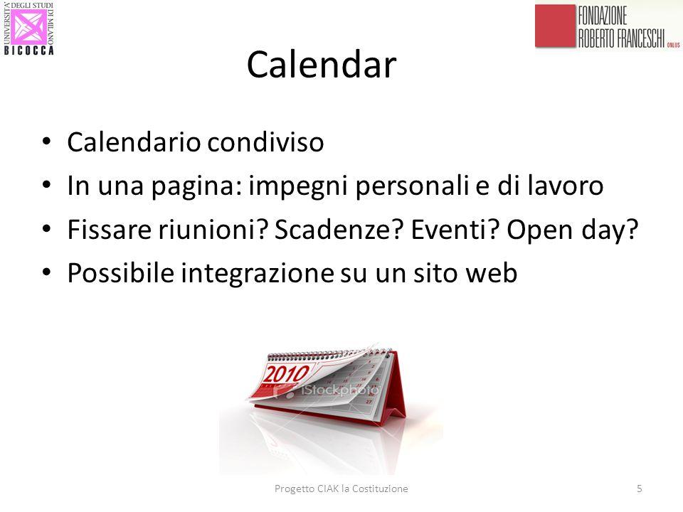 Calendar Calendario condiviso In una pagina: impegni personali e di lavoro Fissare riunioni? Scadenze? Eventi? Open day? Possibile integrazione su un