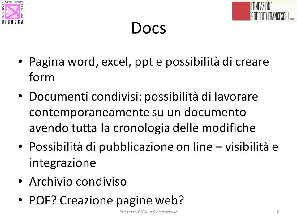Docs Pagina word, excel, ppt e possibilità di creare form Documenti condivisi: possibilità di lavorare contemporaneamente su un documento avendo tutta