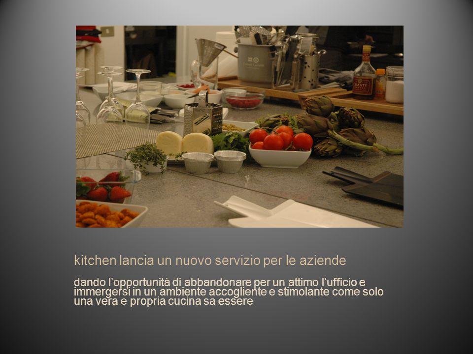 kitchen lancia un nuovo servizio per le aziende dando lopportunità di abbandonare per un attimo lufficio e immergersi in un ambiente accogliente e sti