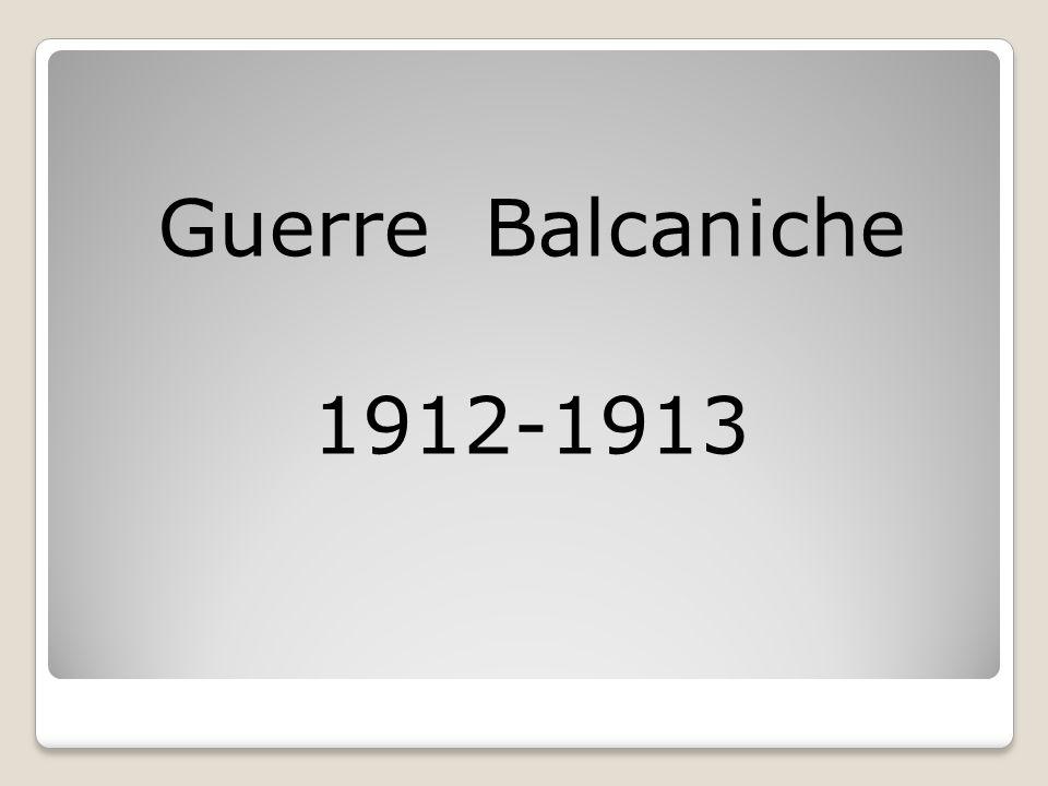 Guerre Balcaniche 1912-1913