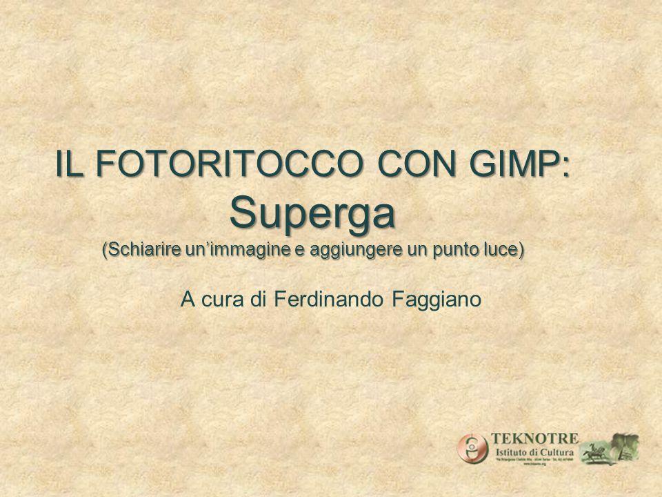 IL FOTORITOCCO CON GIMP: Superga (Schiarire unimmagine e aggiungere un punto luce) A cura di Ferdinando Faggiano
