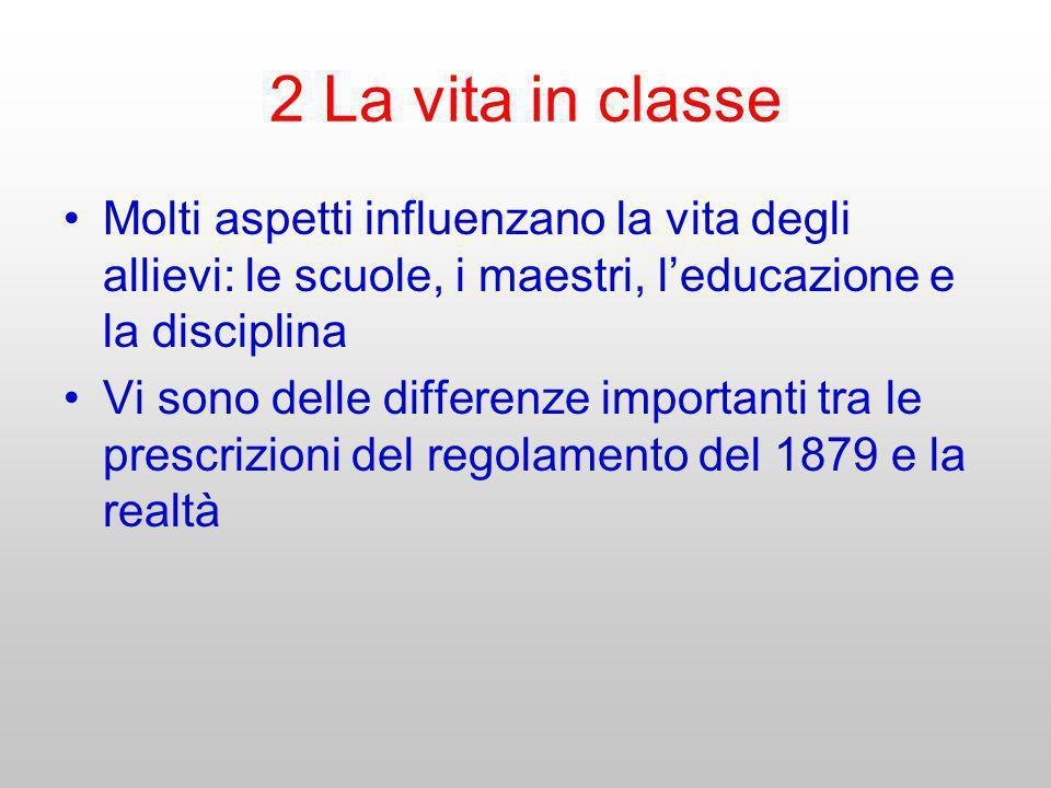 2 La vita in classe Molti aspetti influenzano la vita degli allievi: le scuole, i maestri, leducazione e la disciplina Vi sono delle differenze import