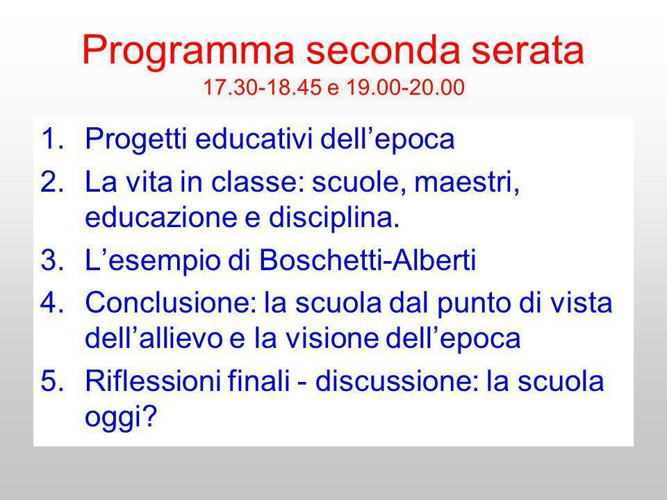 Programma seconda serata 17.30-18.45 e 19.00-20.00 1.Progetti educativi dellepoca 2.La vita in classe: scuole, maestri, educazione e disciplina. 3.Les