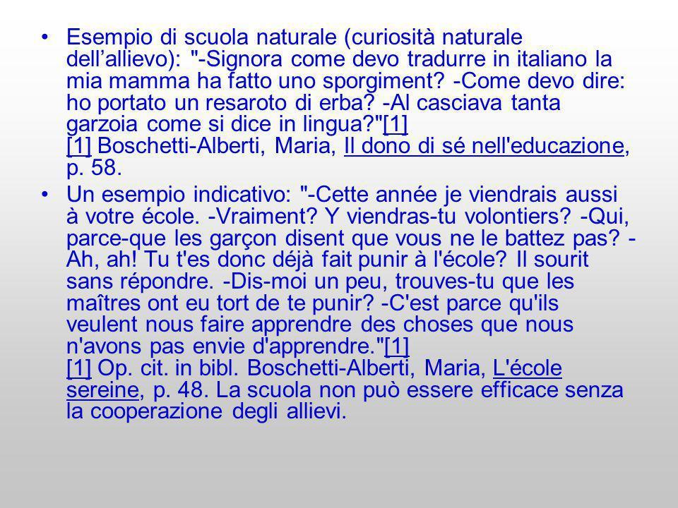 Esempio di scuola naturale (curiosità naturale dellallievo):