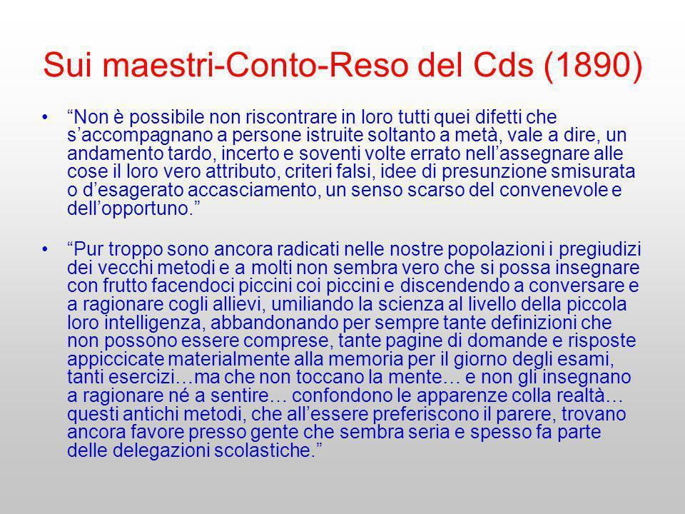 Sui maestri-Conto-Reso del Cds (1890) Non è possibile non riscontrare in loro tutti quei difetti che saccompagnano a persone istruite soltanto a metà,