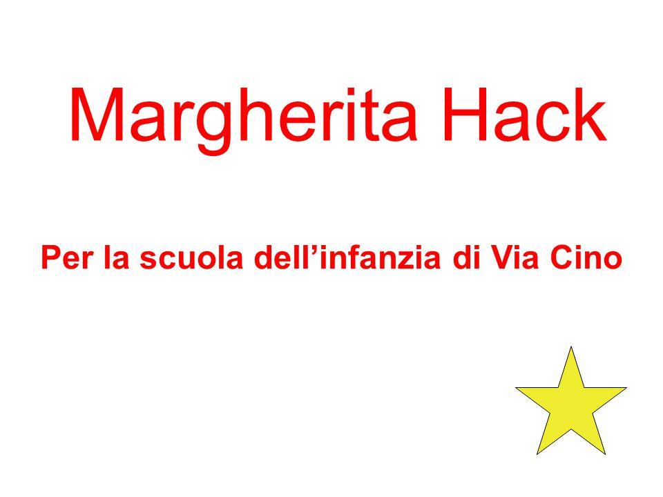 Margherita Hack Per la scuola dellinfanzia di Via Cino