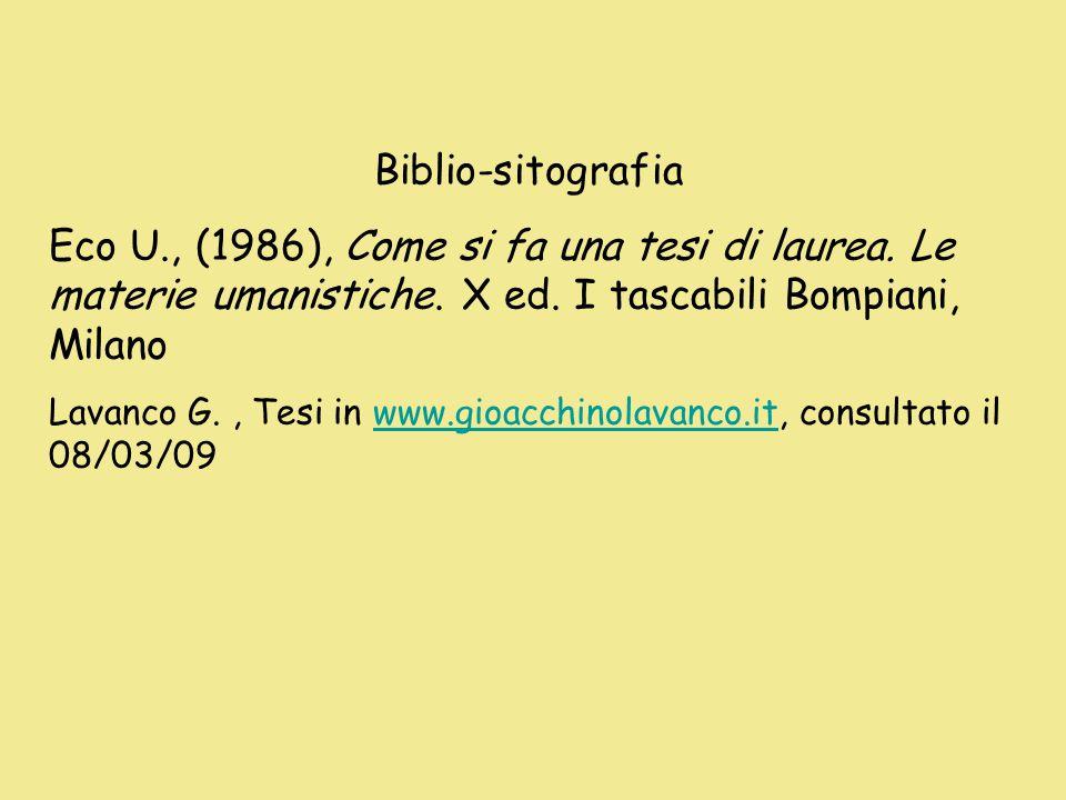 Biblio-sitografia Eco U., (1986), Come si fa una tesi di laurea.