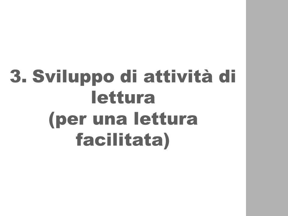 3. Sviluppo di attività di lettura (per una lettura facilitata)