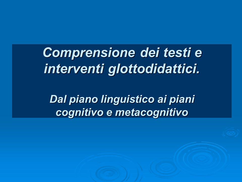 Comprensione dei testi e interventi glottodidattici. Dal piano linguistico ai piani cognitivo e metacognitivo