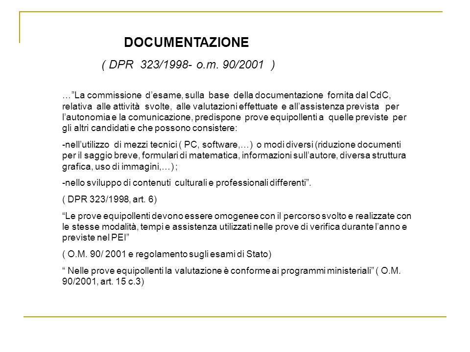 …La commissione desame, sulla base della documentazione fornita dal CdC, relativa alle attività svolte, alle valutazioni effettuate e allassistenza pr