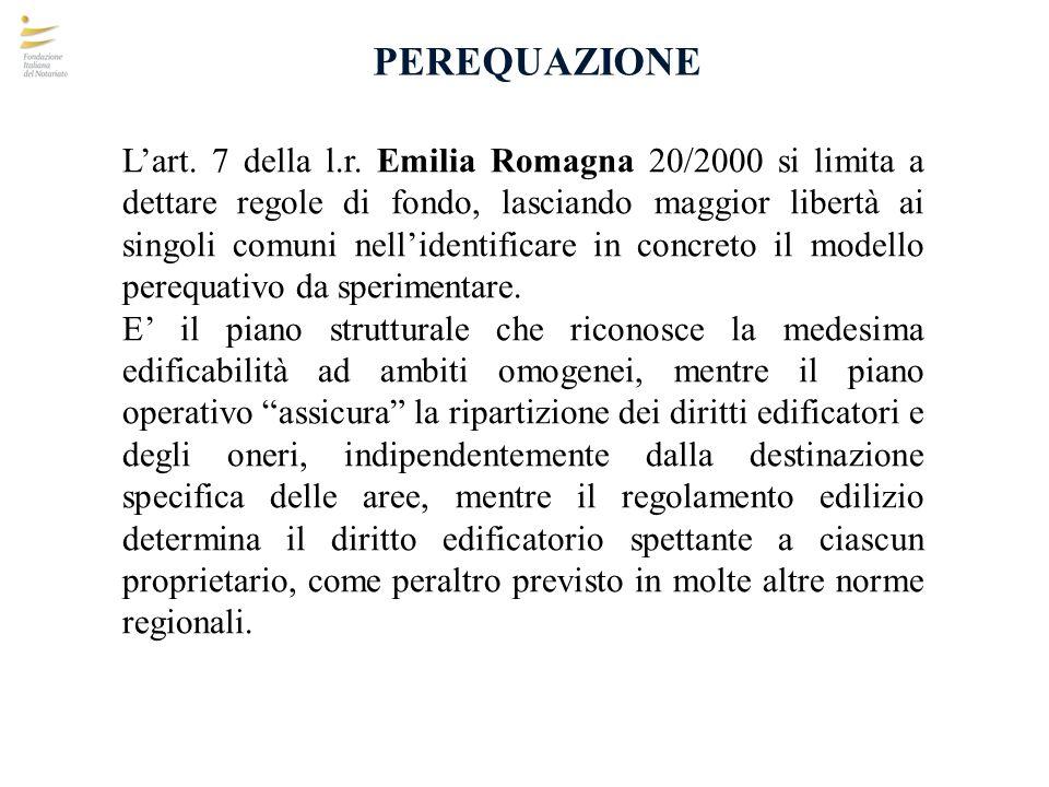 PEREQUAZIONE Lart. 7 della l.r. Emilia Romagna 20/2000 si limita a dettare regole di fondo, lasciando maggior libertà ai singoli comuni nellidentifica
