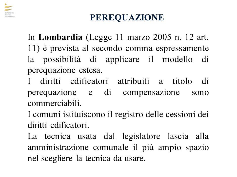 PEREQUAZIONE In Lombardia (Legge 11 marzo 2005 n. 12 art. 11) è prevista al secondo comma espressamente la possibilità di applicare il modello di pere