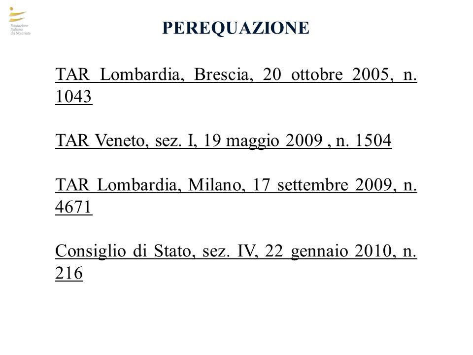 PEREQUAZIONE TAR Lombardia, Brescia, 20 ottobre 2005, n. 1043 TAR Veneto, sez. I, 19 maggio 2009, n. 1504 TAR Lombardia, Milano, 17 settembre 2009, n.