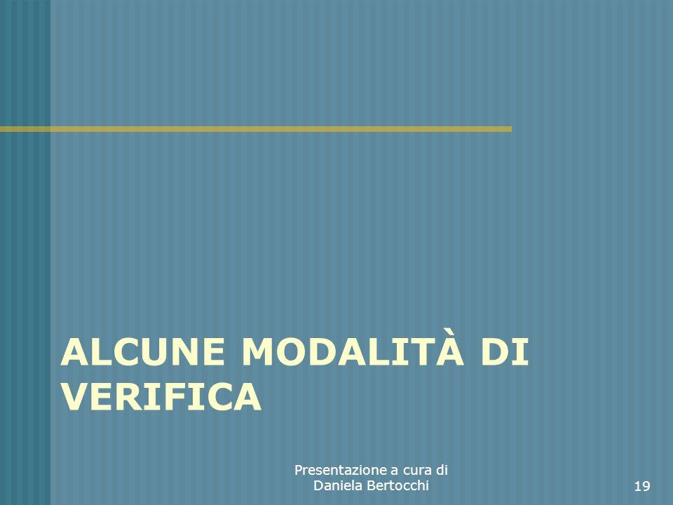 ALCUNE MODALITÀ DI VERIFICA Presentazione a cura di Daniela Bertocchi19