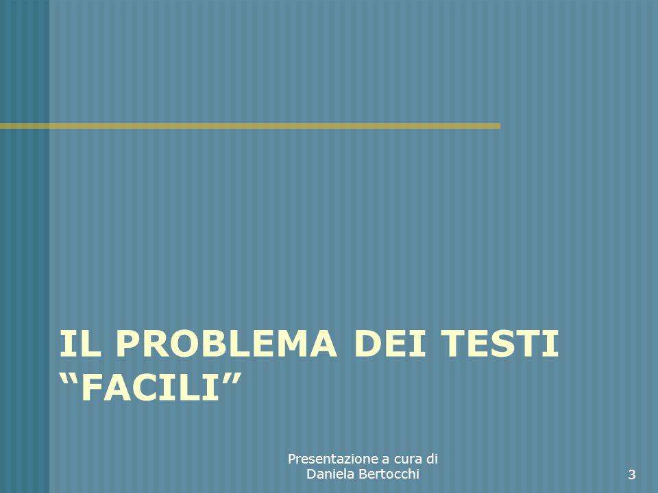 IL PROBLEMA DEI TESTI FACILI Presentazione a cura di Daniela Bertocchi3