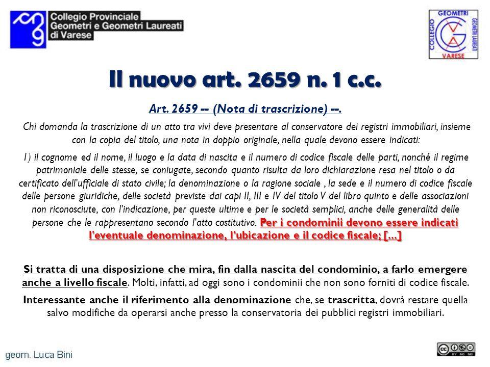 Il nuovo art. 2659 n. 1 c.c. Art. 2659 -- (Nota di trascrizione) --. Chi domanda la trascrizione di un atto tra vivi deve presentare al conservatore d