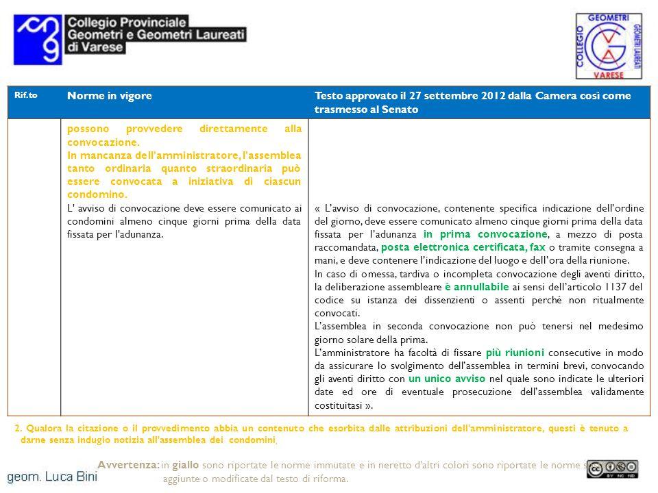 Rif.to Norme in vigoreTesto approvato il 27 settembre 2012 dalla Camera così come trasmesso al Senato possono provvedere direttamente alla convocazion