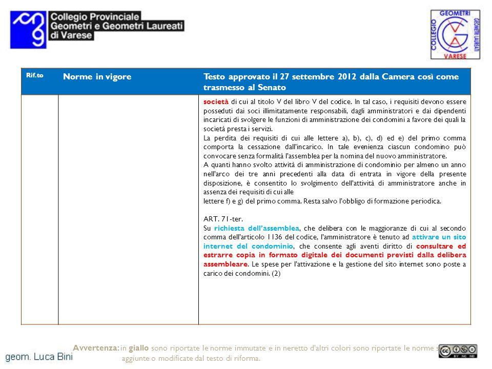 Rif.to Norme in vigoreTesto approvato il 27 settembre 2012 dalla Camera così come trasmesso al Senato società di cui al titolo V del libro V del codic
