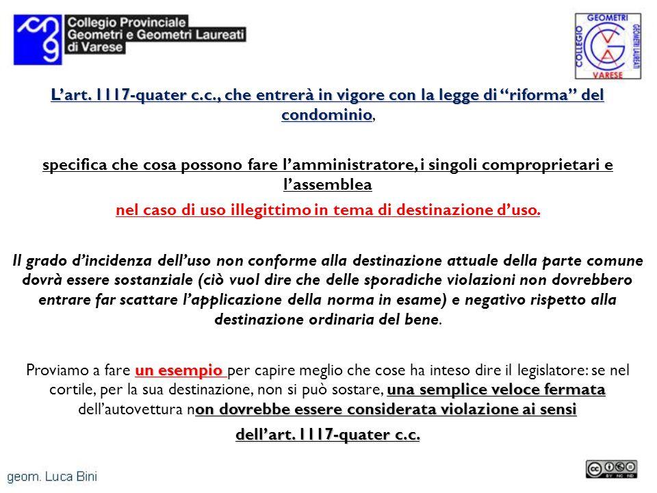 Lart. 1117-quater c.c., che entrerà in vigore con la legge di riforma del condominio Lart. 1117-quater c.c., che entrerà in vigore con la legge di rif