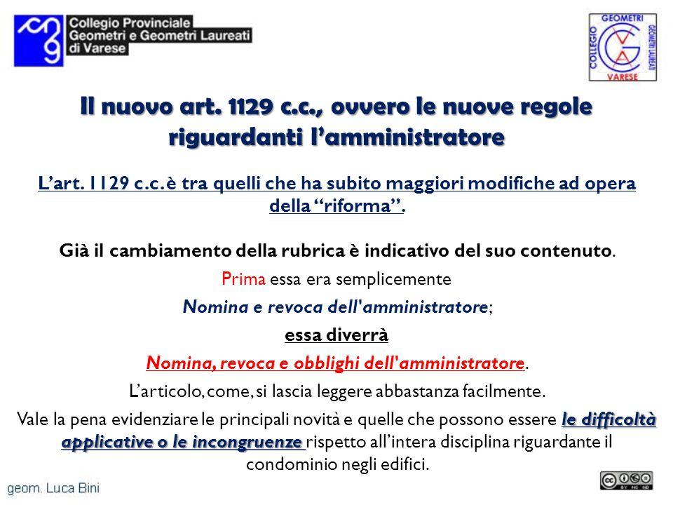 Il nuovo art. 1129 c.c., ovvero le nuove regole riguardanti lamministratore Lart. 1129 c.c. è tra quelli che ha subito maggiori modifiche ad opera del