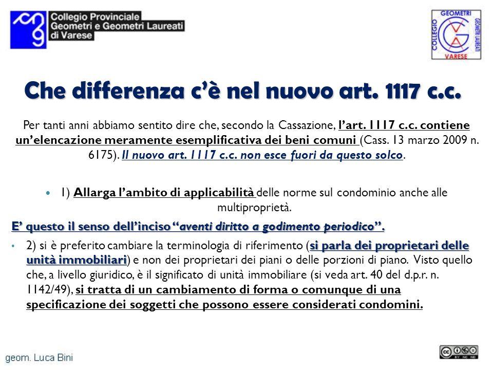 Che differenza cè nel nuovo art. 1117 c.c. Per tanti anni abbiamo sentito dire che, secondo la Cassazione, lart. 1117 c.c. contiene unelencazione mera