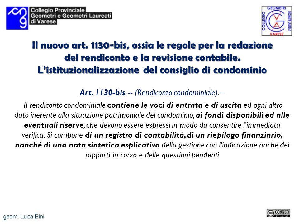 Il nuovo art. 1130-bis, ossia le regole per la redazione del rendiconto e la revisione contabile. Listituzionalizzazione del consiglio di condominio A