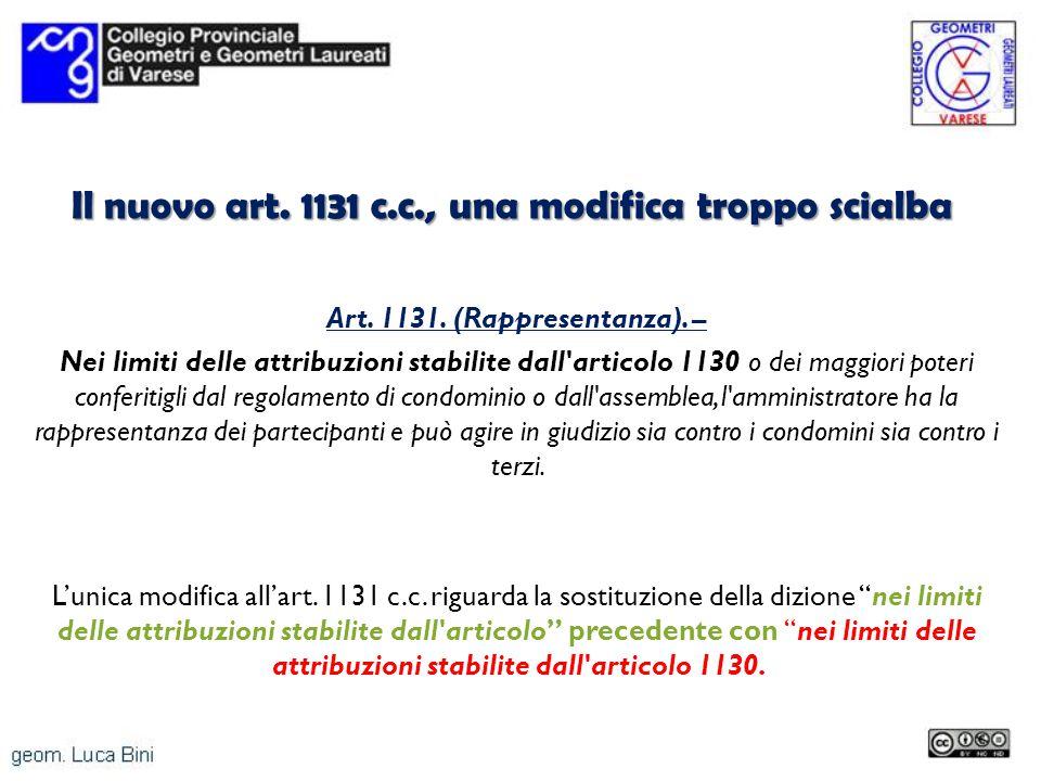 Il nuovo art. 1131 c.c., una modifica troppo scialba Art. 1131. (Rappresentanza). – Nei limiti delle attribuzioni stabilite dall'articolo 1130 o dei m