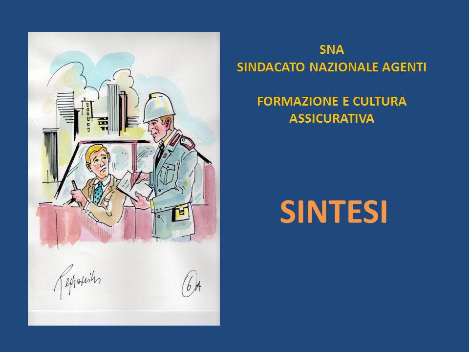 SNA SINDACATO NAZIONALE AGENTI FORMAZIONE E CULTURA ASSICURATIVA SINTESI