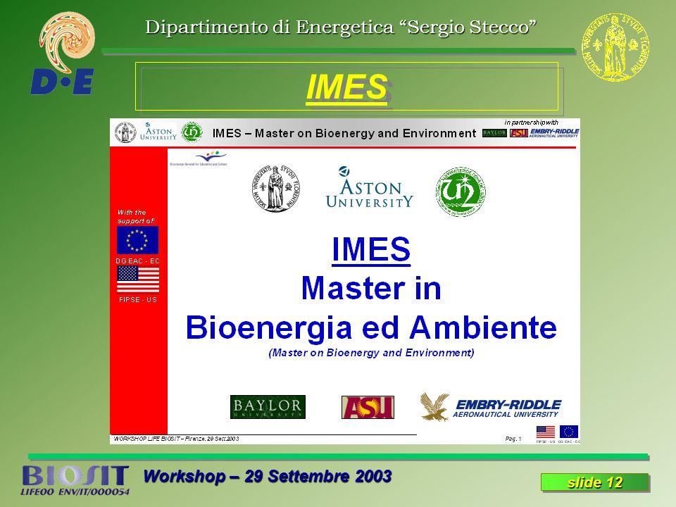 Dipartimento di Energetica Sergio Stecco Workshop – 29 Settembre 2003 slide 12 IMES