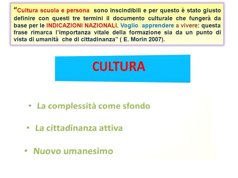 Cultura scuola e persona sono inscindibili e per questo è stato giusto definire con questi tre termini il documento culturale che fungerà da base per le INDICAZIONI NAZIONALI.