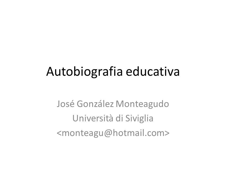 Autobiografia educativa José González Monteagudo Università di Siviglia