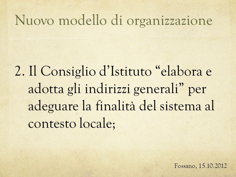 Nuovo modello di organizzazione Fossano, 15.10.2012 2.
