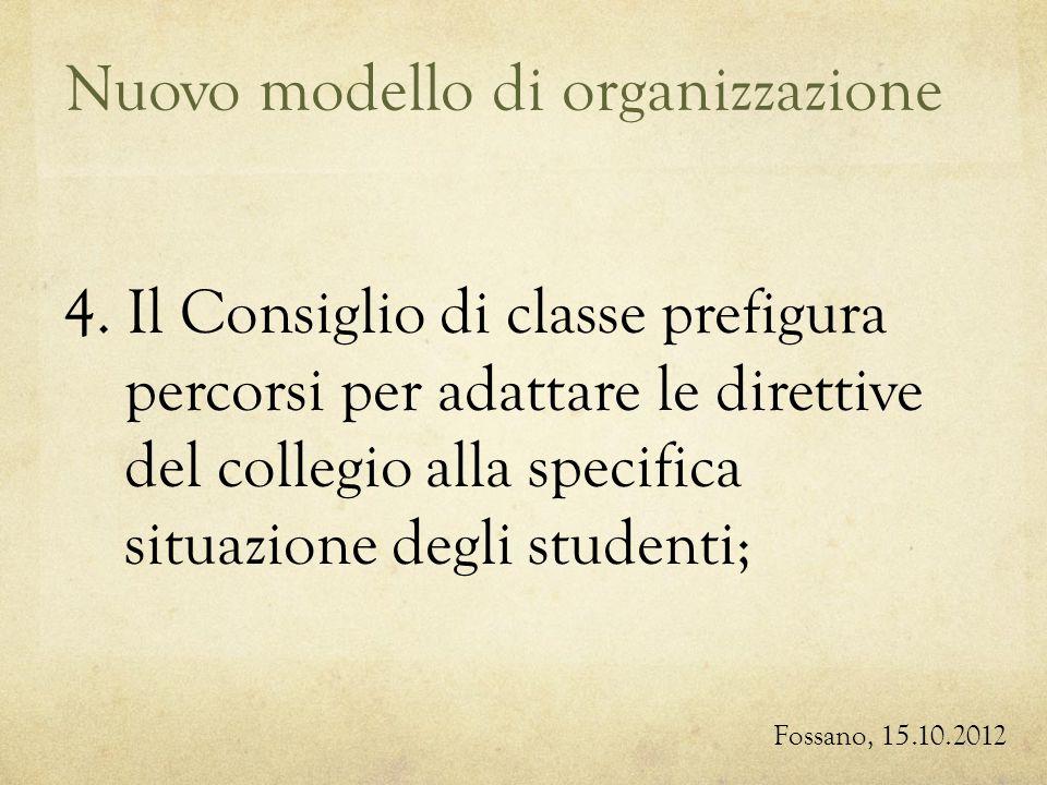 Nuovo modello di organizzazione Fossano, 15.10.2012 4.
