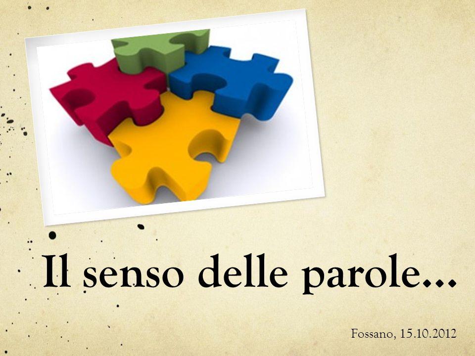 Il senso delle parole… Fossano, 15.10.2012