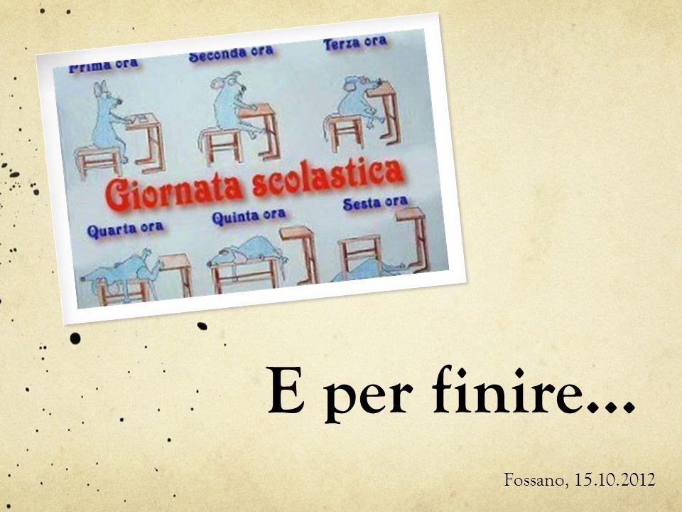 E per finire… Fossano, 15.10.2012