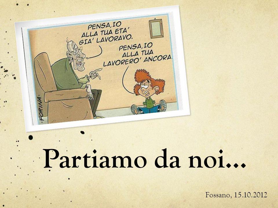 Partiamo da noi… Fossano, 15.10.2012