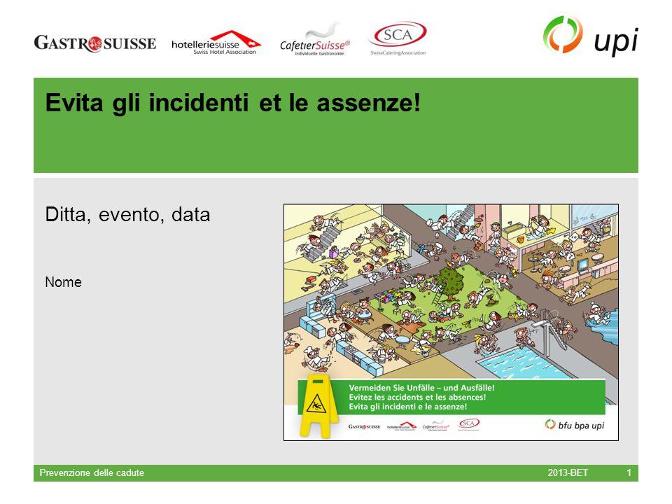 2013-BET Prevenzione delle cadute 2 Statistica La caduta è in assoluto l infortunio più frequente.