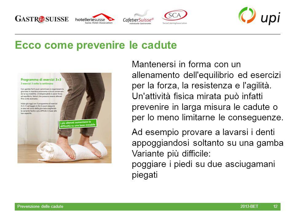 Ecco come prevenire le cadute 2013-BET Prevenzione delle cadute 12 Mantenersi in forma con un allenamento dell'equilibrio ed esercizi per la forza, la