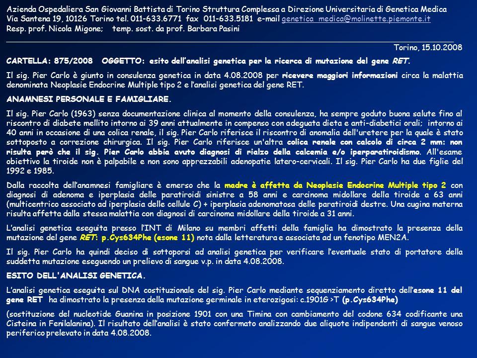 Azienda Ospedaliera San Giovanni Battista di Torino Struttura Complessa a Direzione Universitaria di Genetica Medica Via Santena 19, 10126 Torino tel.