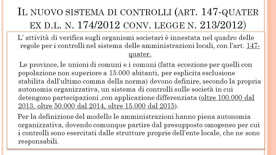I L NUOVO SISTEMA DI CONTROLLI ( ART. 147- QUATER EX D. L. N. 174/2012 CONV. LEGGE N. 213/2012 )