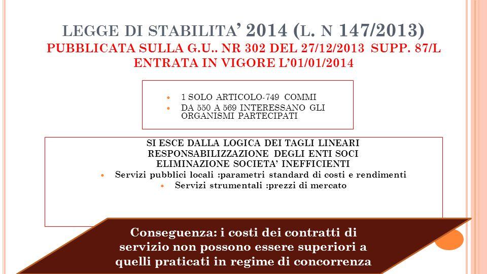 LEGGE DI STABILITA 2014 ( L. N 147/2013) PUBBLICATA SULLA G.U.. NR 302 DEL 27/12/2013 SUPP. 87/L ENTRATA IN VIGORE L01/01/2014 1 SOLO ARTICOLO-749 COM