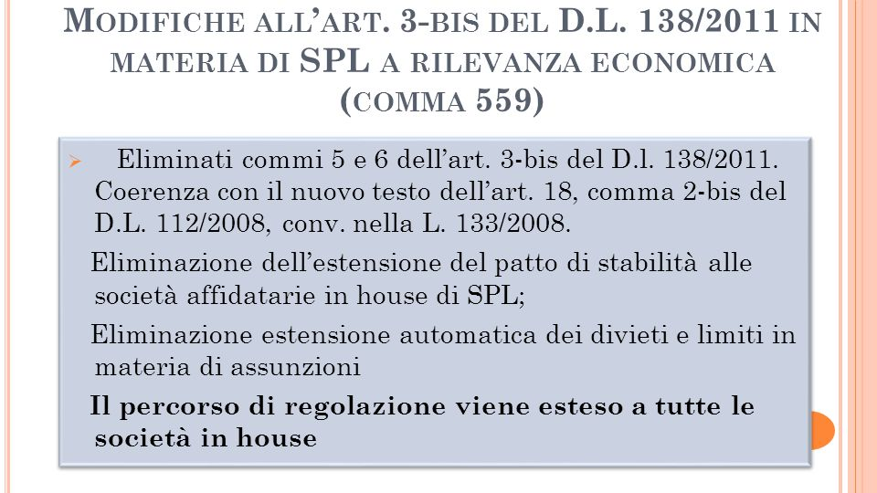 M ODIFICHE ALL ART. 3- BIS DEL D.L. 138/2011 IN MATERIA DI SPL A RILEVANZA ECONOMICA ( COMMA 559)