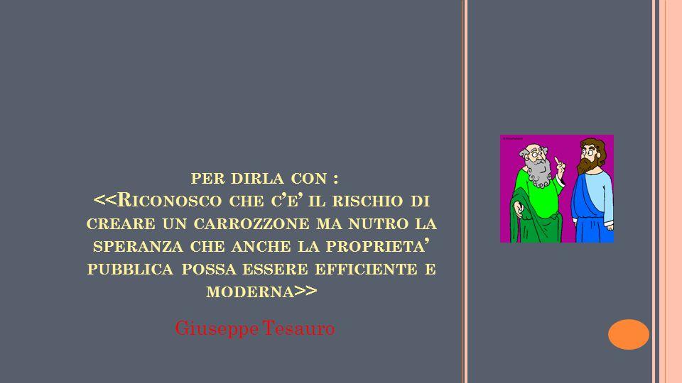PER DIRLA CON : > Giuseppe Tesauro