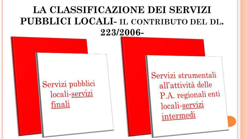 LA CLASSIFICAZIONE DEI SERVIZI PUBBLICI LOCALI- IL CONTRIBUTO DEL DL. 223/2006-