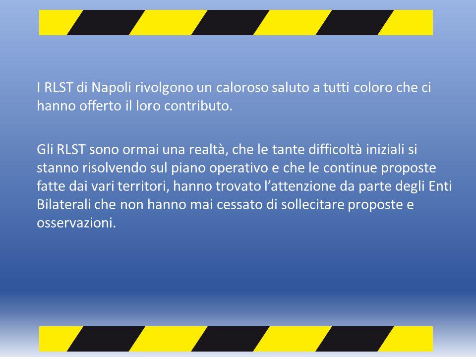 I RLST di Napoli rivolgono un caloroso saluto a tutti coloro che ci hanno offerto il loro contributo. Gli RLST sono ormai una realtà, che le tante dif