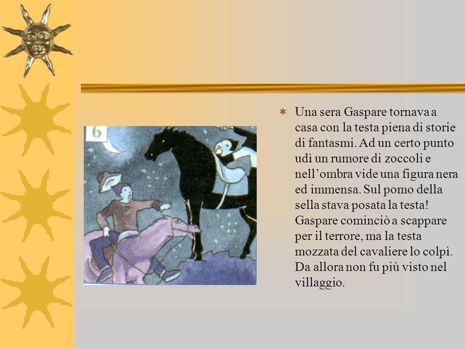 Le ricerche di Gaspare scomparso portarono al ritrovamento del suo cappello vicino ad una zucca fracasssata.